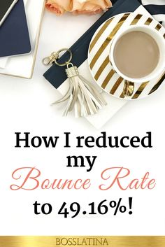 The 4 steps I took to reduce my site's bounce rate to as low as 49.16%