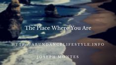 Abundance LifeStyle: The Place Where You Are