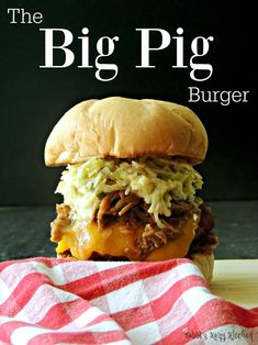 """The Big Pig Burger is an """"In yo face"""" explosion of piggy goodness that requires a large appetite, and lots of napkins! From www.bobbiskozykitchen.com"""