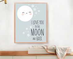 """Welcome and thank you for visiting my MelimebabyArt shop!  """"I love you to the moon and back - Baby Room Art Print"""" (BabyArt BB5):  Image Size: 8x10 inches File Format: Illustrator PDF No shipping fees  INSTRUCTIONS: - Purchase this listing. - A high resolution PDF file will be sent to the email you listed when you made payment within 24 hours(I will do my best to send it in a couple of hours)! Print either at home or for an amazing result get your Digital Art printed at any photo ..."""