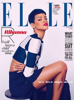 Rihanna on the cover of Elle Magazine.