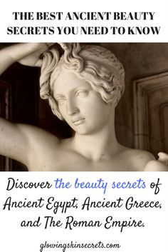 The best ancient beauty secrets you need to know.