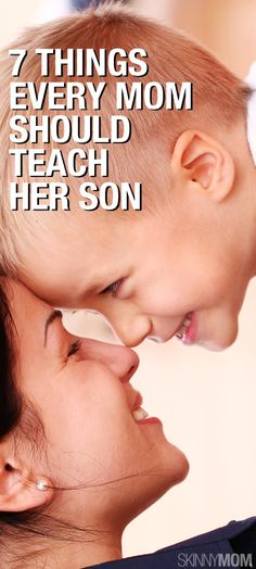 7 things we think are important for your son to learn from you.