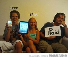 That looks like my dad! Except I actually paid for my iPod.