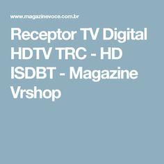 Receptor TV Digital HDTV TRC - HD ISDBT - Magazine Vrshop
