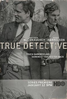 """""""True detective"""" (2014-): """"The lives of two detectives, Rust Cohle and Martin Hart, become entangled during a 17-year hunt for a serial killer in Louisiana."""" (IMDB 9.3)"""