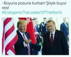 #ErdoganIsTheLeaderOfTheWorld #Trump #RecepTayyipErdogan