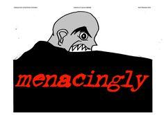 Menacingly!! #adverb #menacingly #英会話
