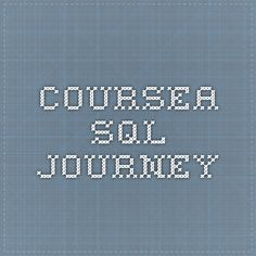 Coursea SQL journey Learn Sql, Journey, Weather, Learning, Studying, The Journey, Teaching, Weather Crafts, Onderwijs
