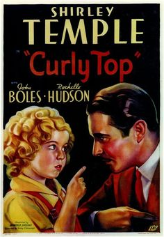 Curly Top Director: Irving Cummings 74 min Musical Comedy Stars: Shirley Temple John Boles Rochelle Hudson ~ Elizabeth Blair, a young orphan, is adopted by a wealthy bachelor who has also fallen in love with her beautiful older sister, Mary. Classic Movie Posters, Classic Movies, Film Posters, Cinema Posters, She Movie, Film Movie, Musical Film, Top Movies, Great Movies