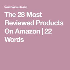 The 28 Most Reviewed Products On Amazon   22 Words