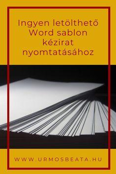 Magánkiadás segédlet: ingyen letölthető Word sablon kézirat nyomtatásához Writing, Being A Writer
