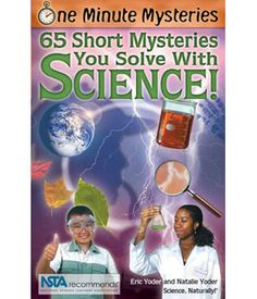 Short science mysteries that really makes kids think! Great for children in grades 4-8.