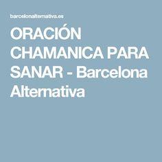 ORACIÓN CHAMANICA PARA SANAR - Barcelona Alternativa