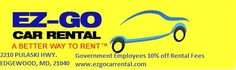 EZ-Go Car Rental offers Government Employees a discount on rentals.   *** Must Show Proper ID***