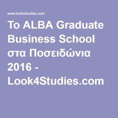 Το ΑLBA Graduate Business School στα Ποσειδώνια 2016 - Look4Studies.com Business School, Innovation, Graduation, Teaching, Moving On, Education, College Graduation, Onderwijs, Prom