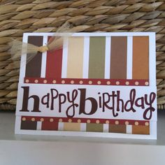Birthday card using strips of paper and a happy birthday sticker Masculine Birthday Cards, Birthday Cards For Men, Handmade Birthday Cards, Masculine Cards, Male Birthday, Bday Cards, Birthday Wishes, Homemade Greeting Cards, Hand Made Greeting Cards