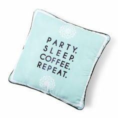 Party. Sleep. Coffee. Repeat. Decorative Pillow