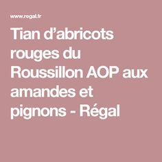 Tian d'abricots rouges du Roussillon AOP aux amandes et pignons - Régal