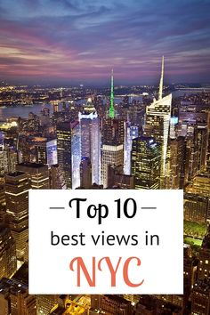 10 of the best views in NYC. You haven't seen New York until you've seen it…
