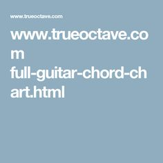 www.trueoctave.com full-guitar-chord-chart.html