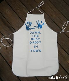 Fathers day idea. I'd do this on a card though, not an apron.
