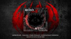 """Robopunx - Falling Stars (WASA3I LiveUndead Version) by WASA3I. From """"Robopunx - Aftershock EP"""", Released on Royal One Records (USA)"""