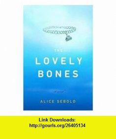 The Lovely Bones Alice Sebold ,   ,  , ASIN: B001U3BQNG , tutorials , pdf , ebook , torrent , downloads , rapidshare , filesonic , hotfile , megaupload , fileserve