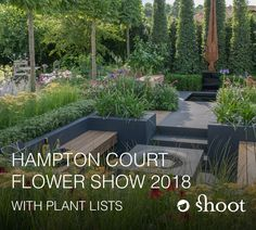See all the Hampton Court Flower 2018 show gardens with plant lists