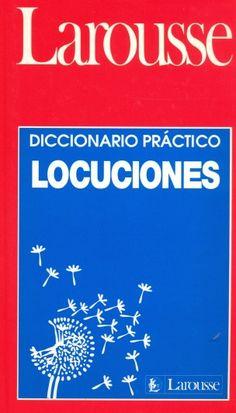 Diccionario práctico : locuciones