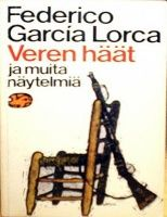 Kansi: Federico García Lorca: Veren häät ja muita näytelmiä (Veren häät; Don Cristóbal; Bernarda Alban talo) Albania