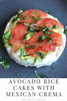 Avocado Rice Cakes with Mexican Crema - Instant Loss - Conveniently Cook Your Way To Weight Loss Rice Cake Recipes, Rice Cakes, Healthy Dessert Recipes, Clean Eating Recipes, Whole Food Recipes, Healthy Snacks, Vegetarian Recipes, Healthy Eating, Cooking Recipes