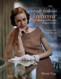 Vintage Fashion: Knitwear: Collecting and Wearing Designer Classics (Vintage Fashion Series): Marnie Fogg: Amazon.com: Books