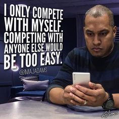 "regram @imajadams If you're competing with anyone other than yourself you're aiming too low. Learn from those who are massively more successful than yourself. And study your ""competitors"". Learn their strengths and capitalize on their weaknesses. But never strive to be better than them. Strive only to be the absolute best version of yourself. You may already be better than them #DontCompeteDominate #BeRuthless Please like share or comment. Together we are more  #motivation #quotes…"