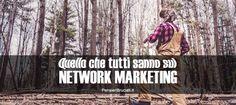Quello che tutti sanno sul Network Marketing