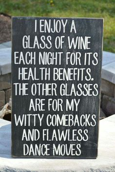 Wine! The more the better!