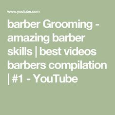 barber Grooming - amazing barber skills | best videos barbers compilation | #1 - YouTube