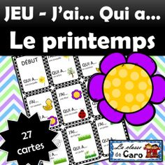 Jeu: J'ai... Qui a... LE PRINTEMPS French Teacher, Teaching French, Teacher Helper, Core French, French Classroom, French Resources, French Immersion, French Lessons, Learn French