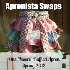 Come swap Ruffled Aprons over at the Apronista Swaps!! Deadline to register is May 15 --