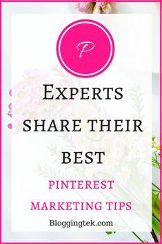 Experts Share Their Best #Pinterest Marketing Tips // Blogging Tek -- #socialmedia