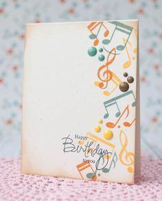 I like the cascading note effect with the words Happy Birthday near the bottom of the card