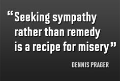 Quote by Dennis Prager Dennis Prager, Gender Roles, Life Advice, Live For Yourself, Self Improvement, Life Lessons, Life Is Good, Relationships, Freedom