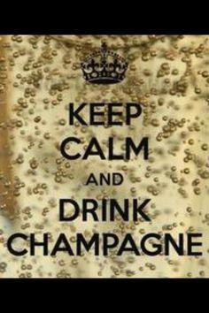 Keep Calm & drink Champagne