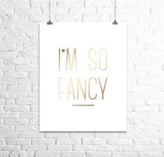 Gold Foil I'm So Fancy Print by WestEndGirlstudio on Etsy