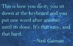 How to write by @neilhimself via JVNLA! <<< Or, you grab a pencil/pen and put it to paper, again and again and again - until the words begin to write themselves.