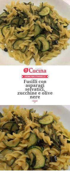 Fusilli con asparagi selvatici, zucchine e olive nere