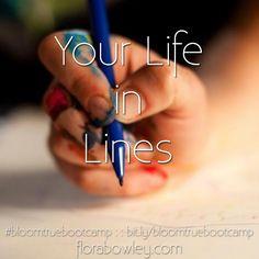 Your Life In Lines #bloomtruebootcamp