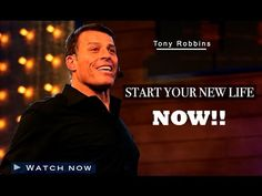 Tony Robbins 2016  Start your New Life NOW!!