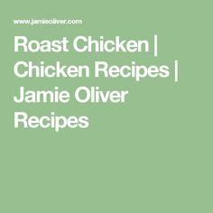 Roast Chicken | Chicken Recipes | Jamie Oliver Recipes