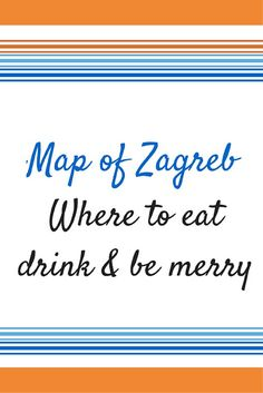 Hello Zagreb: A map of Zagreb of where to eat drink & be merry You've landed in the wonderful city of Zagreb, armed with a list of things to do. But now what? Where are the best places to eat in Zagreb? What about drinks? Where can you find a bar that serves up the best Croatian wine?  http://www.chasingthedonkey.com/croatia-travel-guide-map-of-zagreb/